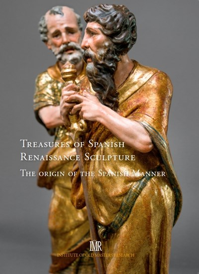 Treasures of Spanish Renaissance Sculture. The Origin of the Spanish Manner.